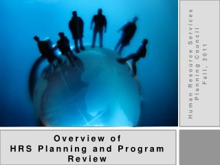 Overview of  HRS Planning and Program Review