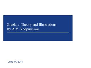 Greeks :  Theory and Illustrations By A.V. Vedpuriswar