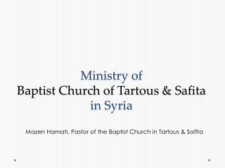 Ministry of  Baptist Church of  Tartous  &  Safita in Syria