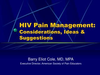 HIV Pain Management:  Considerations, Ideas & Suggestions