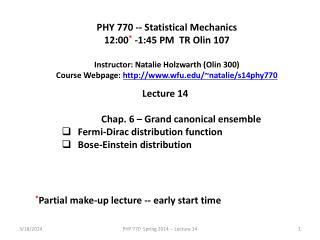 PHY 770 -- Statistical Mechanics 12:00 * -1:45 P M TR Olin 107
