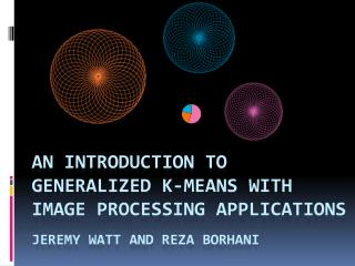 An introduction to Generalized K-means with image processing  applications