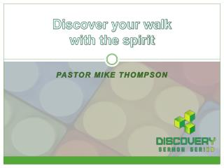 Discover your walk with the spirit