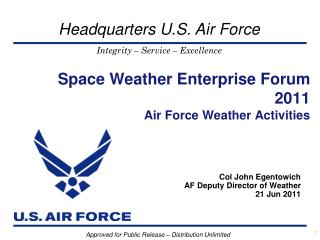 Space Weather Enterprise Forum 2011 Air Force Weather Activities