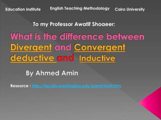 What is the difference between  Divergent  and  Convergent deductive  and  Inductive