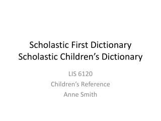 Scholastic First Dictionary  Scholastic Children's Dictionary