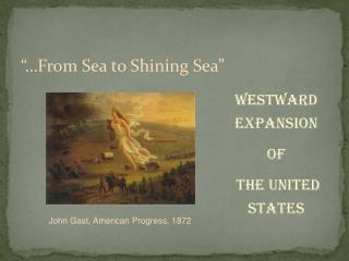 """…From Sea to Shining Sea"""