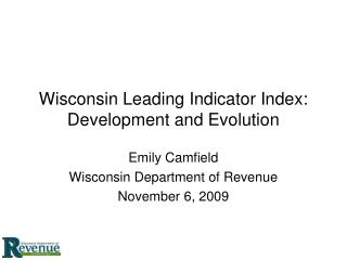 Wisconsin Leading Indicator Index: Development and Evolution
