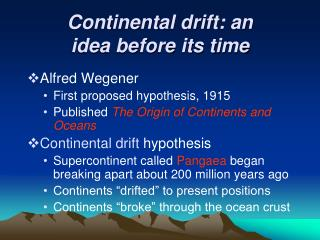 Continental drift: an  idea before its time