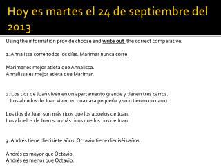 Hoy es martes el 24 de septiembre del 2013