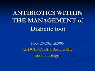 ANTIBIOTICS WITHIN THE MANAGEMENT of Diabetic foot