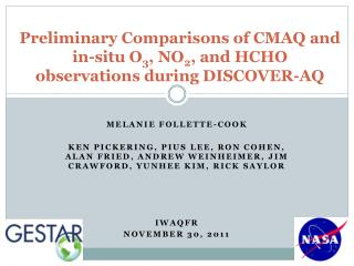 Preliminary Comparisons of CMAQ and in-situ O 3 , NO 2 , and HCHO observations during DISCOVER-AQ