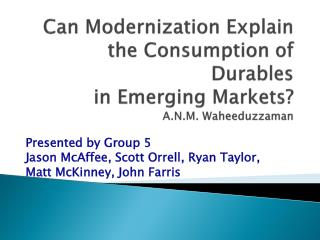 Can Modernization Explain the Consumption of Durables  in Emerging Markets? A.N.M. Waheeduzzaman
