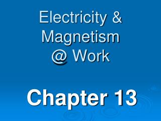 Electricity & Magnetism @ Work
