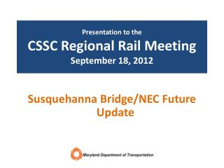 Presentation to the CSSC Regional Rail Meeting September 18, 2012