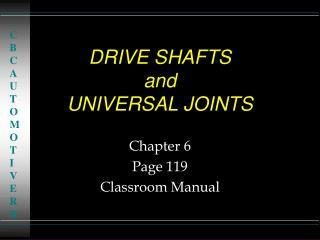 DRIVE SHAFTS and  UNIVERSAL JOINTS