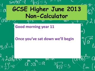 GCSE Higher June 2013  Non-Calculator