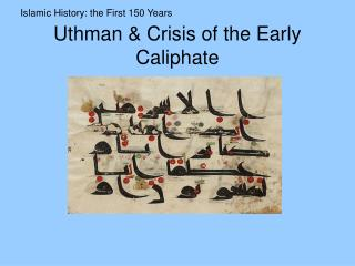 Uthman & Crisis of the Early Caliphate
