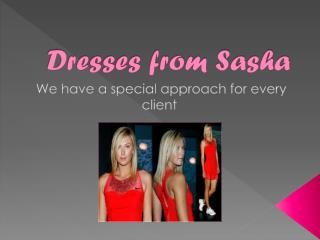 Dresses from Sasha