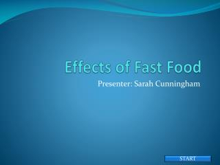 Effects of Fast F ood