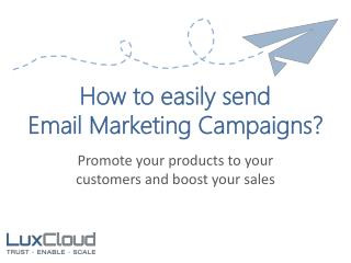 How to easily send  Email Marketing Campaigns?
