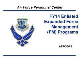 FY14 Enlisted Expanded Force Management (FM) Programs