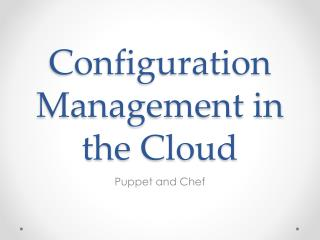 Configuration Management in the Cloud
