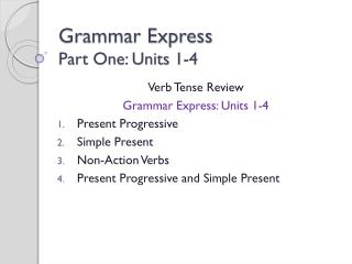 Grammar Express  Part One: Units 1-4
