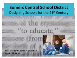 Somers Central School District Designing Schools for the 21 st  Century