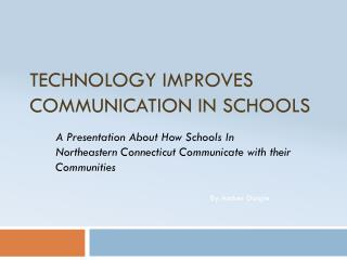 Technology Improves Communication in Schools