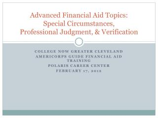 Advanced Financial Aid Topics: Special Circumstances, Professional Judgment, & Verification