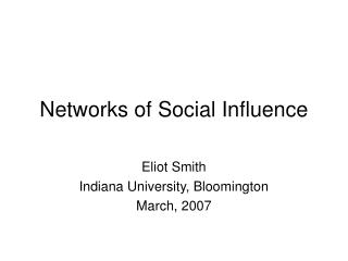 Networks of Social Influence