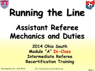 Running the Line Assistant Referee  Mechanics and  Duties