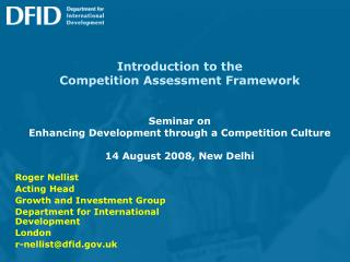 Introduction to the Competition Assessment Framework    Seminar on Enhancing Development through a Competition Culture