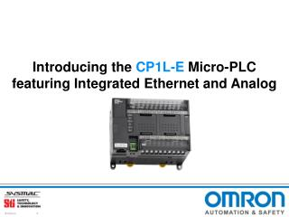 Introducing the  CP1L-E  Micro-PLC featuring Integrated Ethernet and Analog