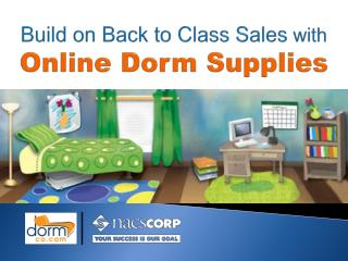Build on Back to Class Sales  with  Online Dorm Supplies