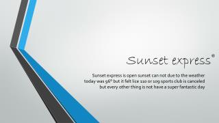 Sunset express®