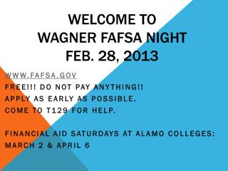 Welcome to  Wagner FAFSA Night Feb. 28, 2013
