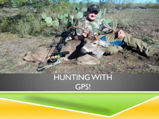 Hunting with  gps !