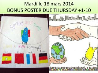 Mardi le 18 mars 2014 BONUS POSTER DUE THURSDAY +1-10