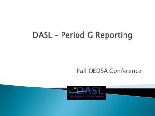 DASL – Period G Reporting