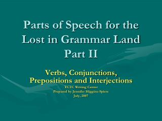Parts of Speech for the  Lost in  Grammar Land Part  II