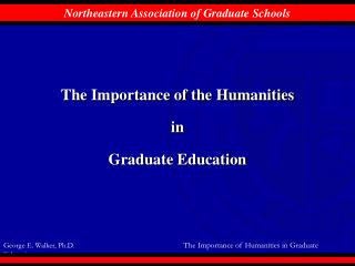 The Importance of the Humanities in Graduate Education