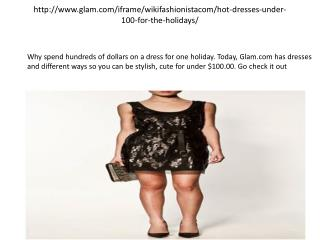 http://www.glam.com/iframe/wikifashionistacom/hot-dresses-under-100-for-the-holidays/