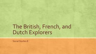 The British, French, and Dutch Explorers