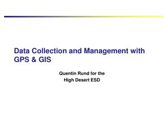 Data Collection and Management with GPS & GIS