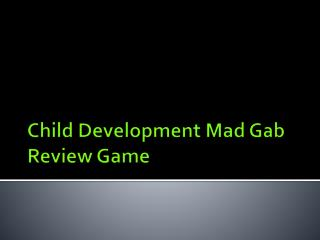 Child Development Mad Gab Review Game