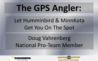 The GPS Angler: