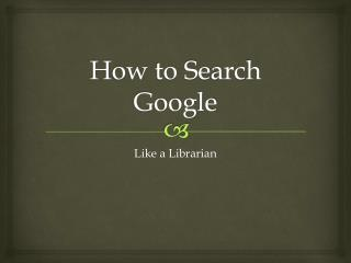 How to Search Google