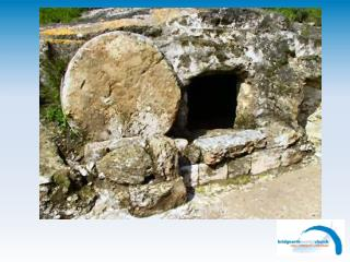 There's an empty tomb